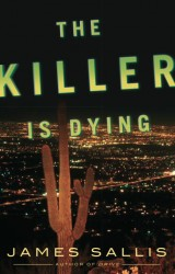 James Sallis's THE KILLER IS DYING