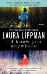 Laura Lippman's I'D KNOW YOU ANYWHERE