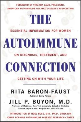 THE AUTOIMMUNE CONNECTION by Rita Baron-Faust and Jill P. Buyon M.D.