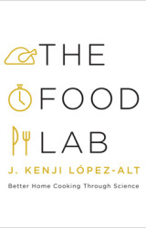 The Food Lab by J. Kenji López-Alt